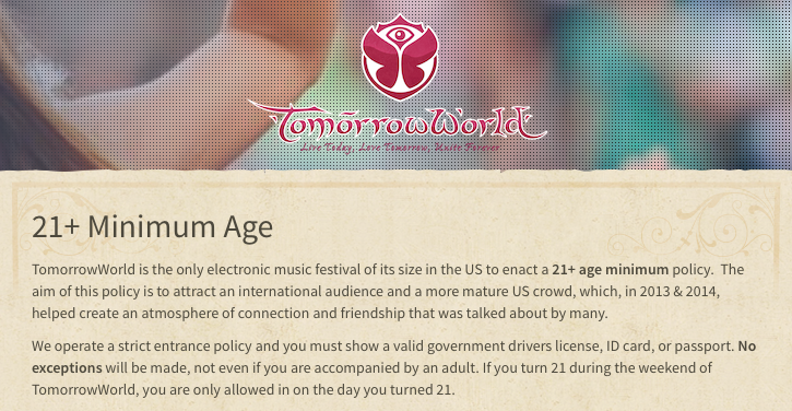 依照美國法律:TomorrowWorld的入場年齡為法定飲酒年齡21歲。